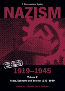 Nazism 1919-1945 Volume 2 : State, Economy and Society 1933-39: A Documentary Reader, Paperback / softback Book
