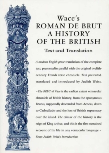 Wace's Roman De Brut : A History Of The British (Text and Translation), Paperback / softback Book