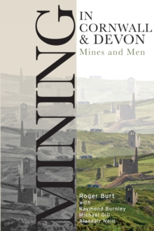 Mining in Cornwall and Devon : Mines and Men, Paperback / softback Book