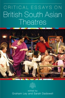 Critical Essays on British South Asian Theatre, PDF eBook