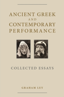 Ancient Greek and Contemporary Performance : Collected Essays, EPUB eBook