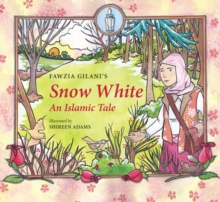 Snow White : An Islamic Tale, Hardback Book