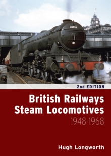 British Railways Steam Locomotives 1948 - 1968, Hardback Book