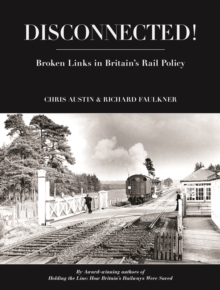 Disconnected! : Broken Links in Britain's Rail Policy, Hardback Book