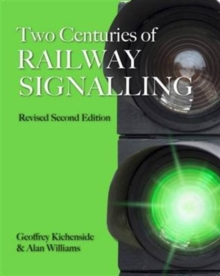 Two Centuries of Railway Signalling, Hardback Book