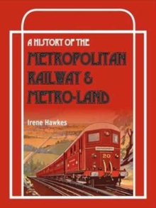 A History of the Metropolitan Railway and Metro-Land, Paperback / softback Book