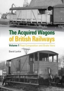 The Acquired Wagons of British Railways, Hardback Book