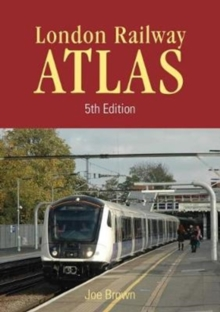 London Rail Atlas 5th Edition : 5, Hardback Book