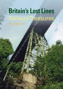 Britain's Lost Lines : Railway Treasures, Hardback Book