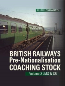 British Railways Pre-Nationalisation Coaching Stock Volume 2 LMS & SR : 2, Hardback Book