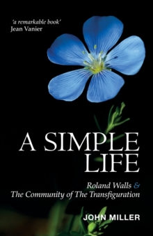 A Simple Life : Roland Walls & The Community of The Transfiguration, Paperback / softback Book