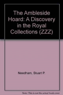 The Ambleside Hoard : A Discovery in the Royal Collections, Paperback Book