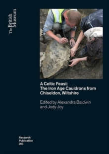 A Celtic Feast : The Iron Age Cauldrons from Chiseldon, Wiltshire, Paperback Book