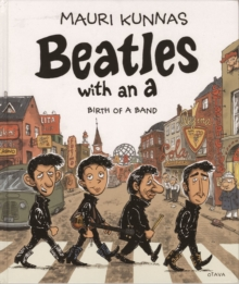 Beatles with an A : Birth of a Band, Hardback Book