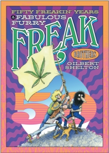 Fifty Freakin' Years Of The Fabulous Furry Freak Brothers, Paperback Book