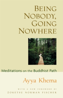 Being Nobody Going Nowhere : Meditations on the Buddhist Path, Paperback Book
