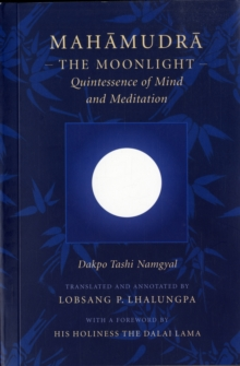 Mahamudra : The Moonlight - Quintessence of Mind and Meditation, Paperback Book