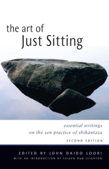 Art of Just Sitting : Essential Writings on the Zen Practice of Shikantaza, Paperback Book