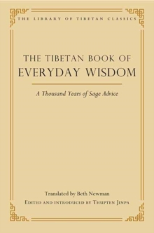 The Tibetan Book of Everyday Wisdom : A Thousand Years of Sage Advice, Hardback Book