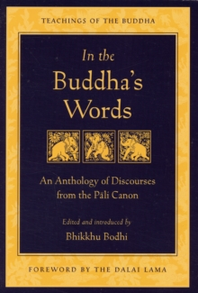 In the Buddha's Words : An Anthology of Discourses from the Pali Canon, Paperback Book