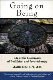 Going on Being : Life at the Crossroads of Buddhism and Psychotherapy, Paperback / softback Book