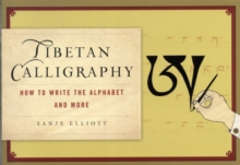 How to Write Tibetan Calligraphy : The Alphabet and Beyond, Paperback / softback Book