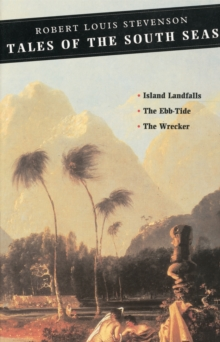 Tales of the South Seas : Island Landfalls: The Ebb-Tide: The Wrecker, Paperback / softback Book
