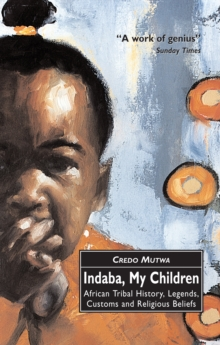Indaba, My Children: African Tribal History, Legends, Customs And Religious Beliefs, Paperback Book
