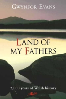 Land of My Fathers - 2000 Years of Welsh History, Paperback Book