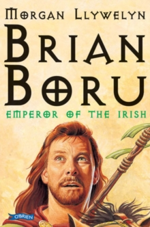 Brian Boru : Emperor of the Irish, Paperback / softback Book