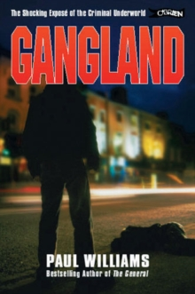 Gangland : The Shocking Expose of the Criminal Underworld, Paperback Book