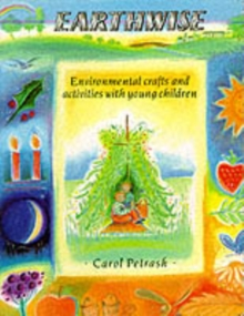 Earthwise : Environmental Crafts and Activities With Young Children, Paperback / softback Book