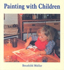 Painting With Children : Colour and Child Development, Paperback Book