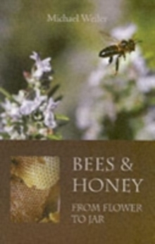 Bees and Honey, from Flower to Jar, Paperback Book