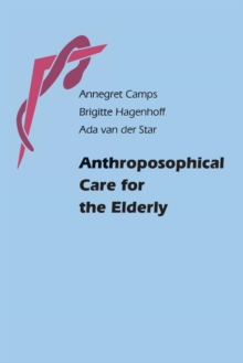 Anthroposophical Care for the Elderly, Paperback / softback Book