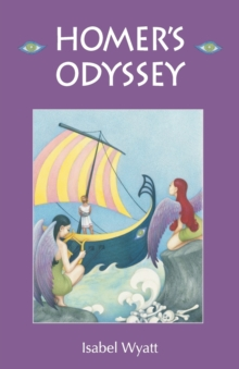 Homer's Odyssey : A Retelling by Isabel Wyatt, Paperback Book
