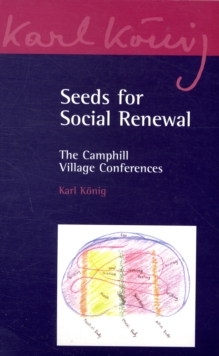 Seeds for Social Renewal : The Camphill Village Conferences, Paperback / softback Book