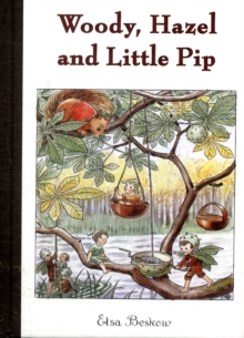 Woody, Hazel and Little Pip, Hardback Book