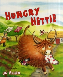 Hungry Hettie : The Highland Cow Who Won't Stop Eating!, Paperback Book