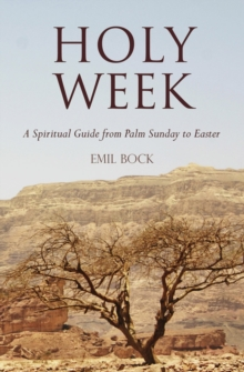 Holy Week : A Spiritual Guide from Palm Sunday to Easter, Hardback Book
