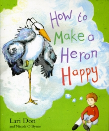 How to Make a Heron Happy, Paperback / softback Book
