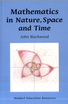Mathematics in Nature, Space and Time, Paperback / softback Book