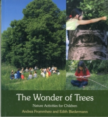 The Wonder of Trees : Nature Activities for Children, Paperback Book
