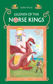 Legends of the Norse Kings : The Saga of King Ragnar Goatskin and The Dream of King Alfdan, Paperback Book