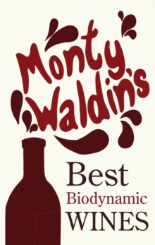 Monty Waldin's Best Biodynamic Wines, Paperback Book