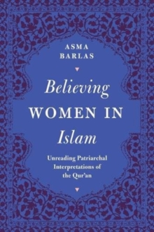 Believing Women in Islam : Unreading Patriarchal Interpretations of the Qur'an, Paperback / softback Book