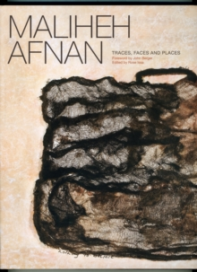 Maliheh Afnan : Traces, Faces, Places, Hardback Book