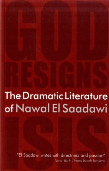 The Dramatic Literature of Nawal El Saadawi, Paperback / softback Book