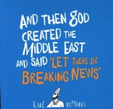 And Then God Created the Middle East and Said 'Let There Be Breaking News', Paperback / softback Book