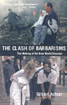 Clash of Barbarisms : The Making of the New World Disorder, Paperback Book